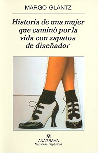 9789688672440: Historia de una mujer que camino por la vida con zapatos de disenador/ Story of a Women that Walked through Life with Designer Shoes (Spanish Edition)