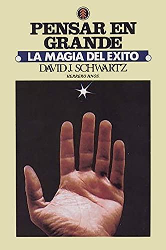 9789688770276: Pensar en Grande: La Magia del Éxito (Spanish Edition)