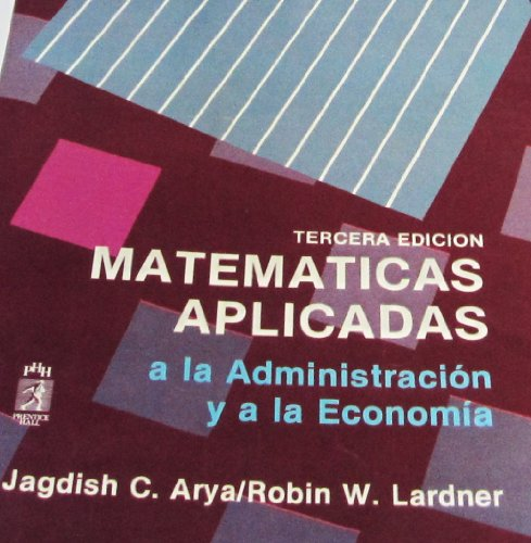 Matematicas Aplicadas a Administracion y Economia (Spanish: Jagdish C. Arya