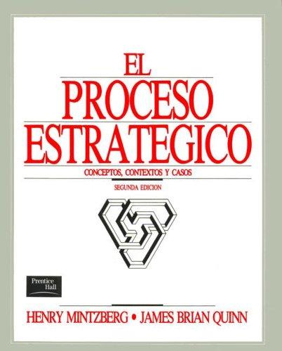 El Proceso Estrategico (Spanish Edition) (9789688803226) by Mintzberg, Henry