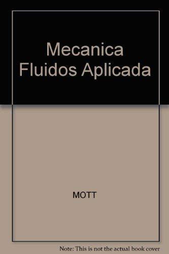 Mecanica de Fluidos Aplicada - 4b: Edicion: Robert L. Mott