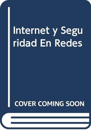 Internet y Seguridad En Redes (Spanish Edition): Karanjit S. Siyan
