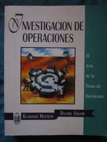 Investigacion de Operaciones - 2b: Edicion (Spanish: Mathur, Kamlesh, Solow,