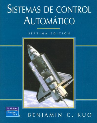 Sistemas de Control Automatico - 7b: Edicion: Kuo, Benjamin C.