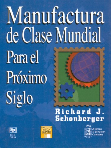 9789688807910: Manufactura de Clase Mundial Para El Proximo Siglo (Spanish Edition)