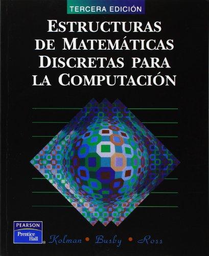 estructuras de matematicas discretas pla computacion 3rae: Kolman - Busby