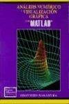 9789688808603: Analisis Numerico y Visual - Grafica Con MATLAB (Spanish Edition)