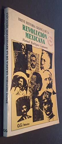 Breve historia grafica de la Revolucion Mexicana: Rodriguez Lapuente, Manuel