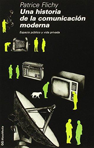 Una historia de la comunicación moderna: Flichy, Patrice