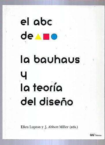 9789688872543: El ABC de La Bauhaus y La Teoria del Diseno (Spanish Edition)