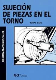 9789688872925: Sujecion de Piezas En El Torno (Spanish Edition)
