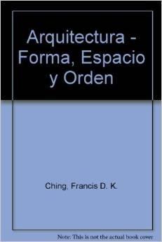9789688873403: Arquitectura - Forma, Espacio y Orden (Spanish Edition)