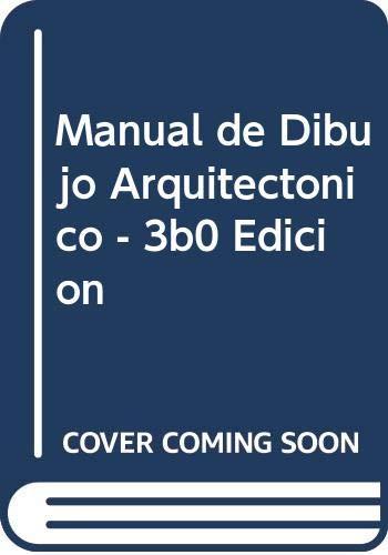 Manual de Dibujo Arquitectonico - 3b0 Edicion (Spanish Edition) (9688873640) by Francis D. K. Ching