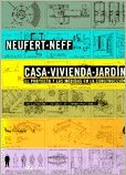 Casa - Vivienda - Jardin (Spanish Edition): Neufert, Peter