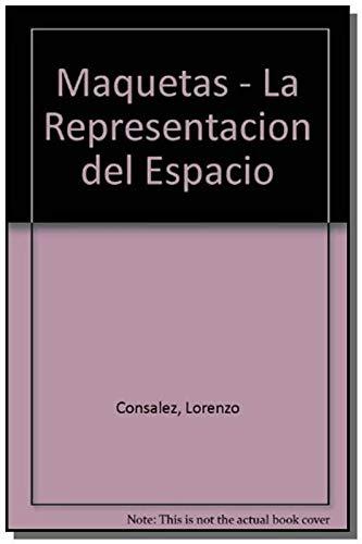 9789688873762: Maquetas - La Representacion del Espacio (Spanish Edition)