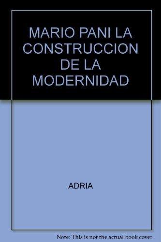 9789688874066: MARIO PANI LA CONSTRUCCION DE LA MODERNIDAD