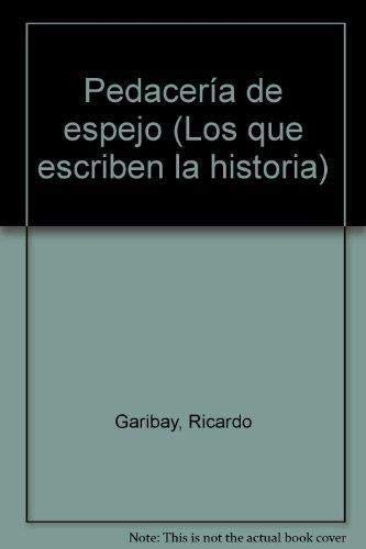 Pedaceria de Espejo: Garibay, Ricardo