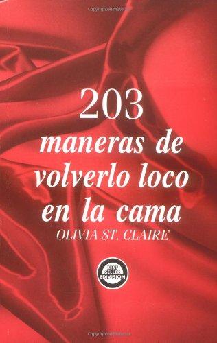 203 maneras de volverlo loco en la cama: St. Claire, Olivia