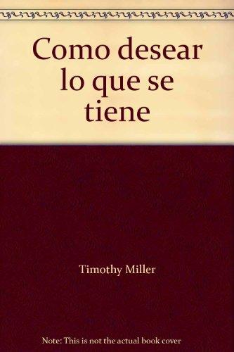 Como desear lo que se tiene: Timothy Miller