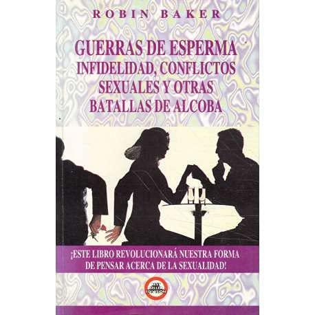 9789688901991: Guerras de Espermas Infelidad, Conflictos Sexuales y Otras Batallas de Alcoba = Sperm Wars