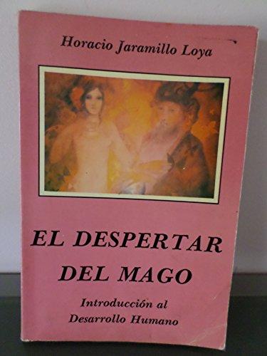 El Despertar Del Mago: Horacio Jaramillo Loya