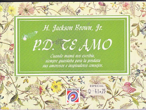 P.D. Te Amo (Spanish Edition) (968890239X) by H. Jackson Brown