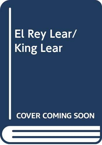 El Rey Lear/ King Lear (Spanish Edition) (9789688904329) by William Shakespeare
