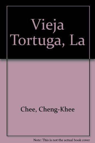 Vieja Tortuga, La (Spanish Edition) (9688904848) by Chee, Cheng-Khee; Wood, Douglas