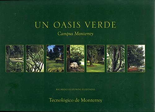Un Oasis Verde: Capus Monterrey: Ricardo Elizondo Elizondo
