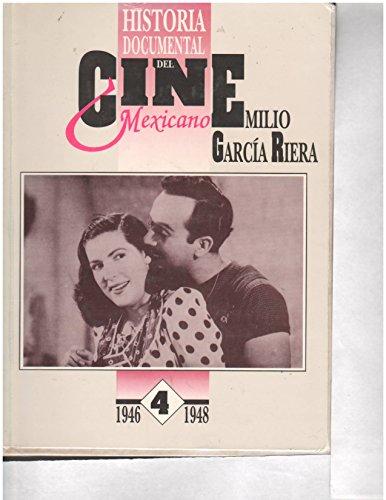 HISTORIA DOCUMENTAL DEL CINE MEXICANO (TOMO 4,: Emilio García Riera