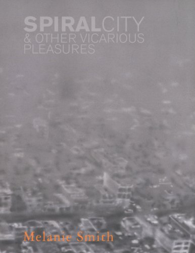 9789689056072: Melanie Smith: Spiral City & Other Vicarious Pleasures