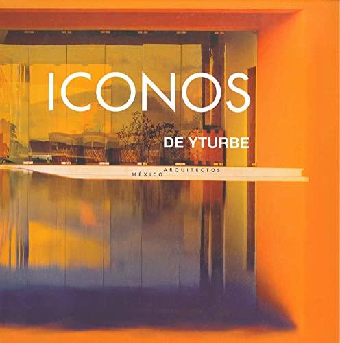 9789689056294: Iconos de Yturbe: Arquitectos (Arte y Fotografía)