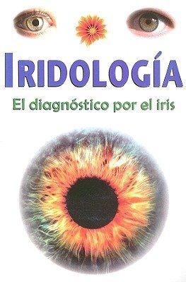 9789689120094: Iridologia/Iridology: El Diagnostico Por El Iris