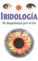 Iridologia-Diagnostico por el iris, El (Spanish Edition): Luis Rutiaga