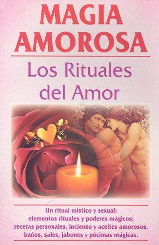 9789689120117: Magia Amorosa/ Love Magic: Los Rituales Del Amor