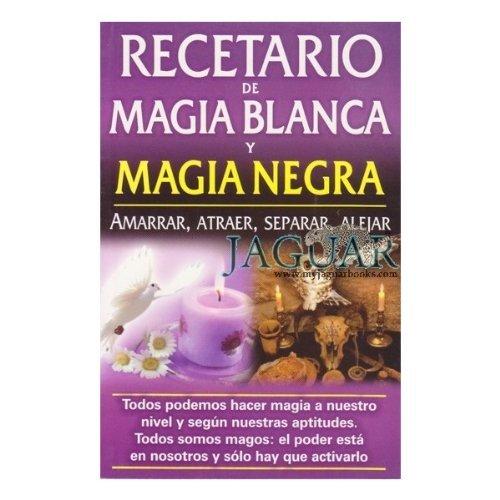 Recetario de Magia Blanca y Magia Negra: Rutiaga, Luis