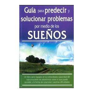 9789689120957: Guia Para Predecir Y Solucionar Problemas Por Medio De Los Sueños