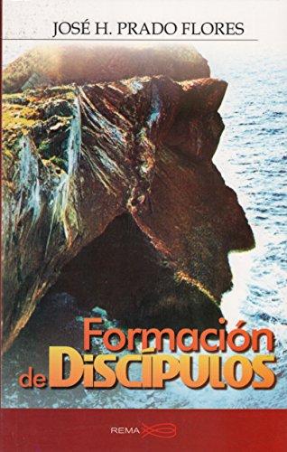 Formacion De Discipulos: Jose H Prado