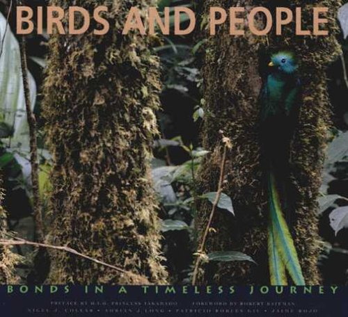 Birds and People: Bonds in a Timeless Journey (Hardback): Nigel Collar, Adrian J. Long, Patricio ...