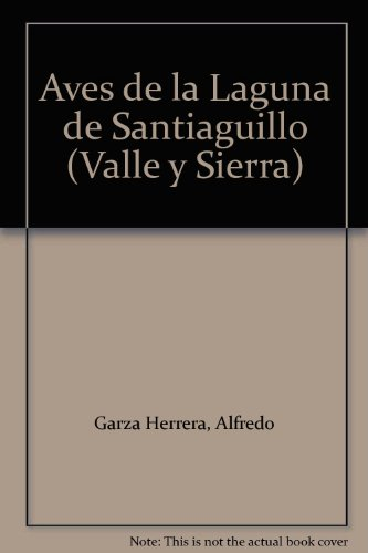 AVES DE LA LAGUNA DE SANTIAGUILLO (VALLE Y SIERRA): Garza Herrera, Alfredo