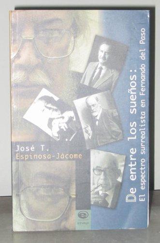 De entre los suenos: El espectro surrealista: Jacome, Jose T.