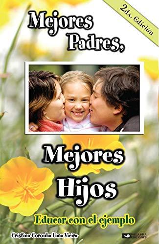 9789689351252: MEJORES PADRES MEJORES HIJOS. EDUCAR CON EL EJEMPLO / 2 ED.