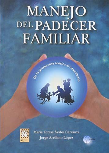 9789689502067: MANEJO DEL PADECER FAMILIAR. DE LA PERSPECTIVA TEORICA AL CONSULTORIO