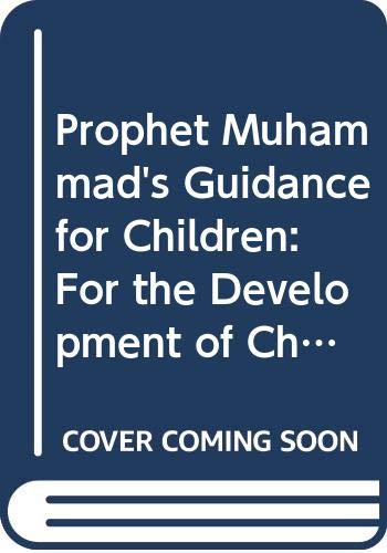 9789690000958: Prophet Muhammad's Guidance for Children: For the Development of Character and Personality of All Children of the Modern Age