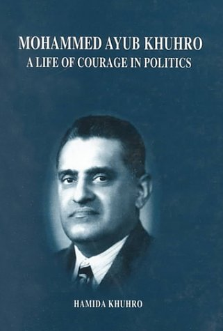 Mohammed Ayub Khuhro : A Life of Courage in Politics