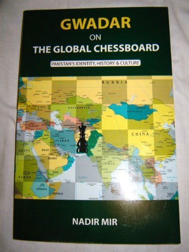 9789690022660: GWADAR ON THE GLOBAL CHESSBOARD by NADIR MIR / PAKISTAN'S INDENTITY, HISTORY & CULTURE