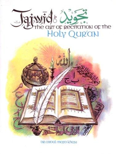 Tajwid the Art of Recitation of the: Khan, Abdul-Majid