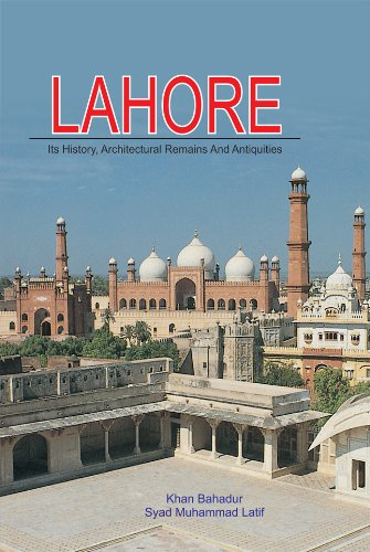 Lahore: Its History, Architectural Remains and Antiquities,: Muhammad Latif Syad