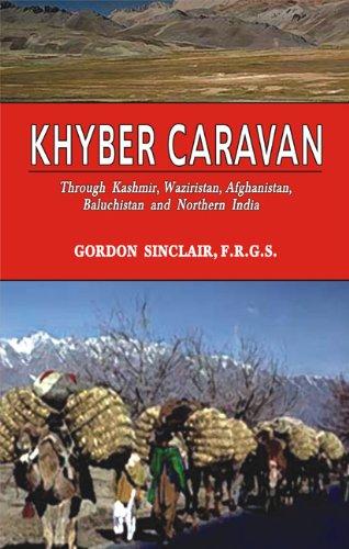 Khyber Caravan : Through Kashmir, Waziristan, Afghanistan,: Gordon Sinclair