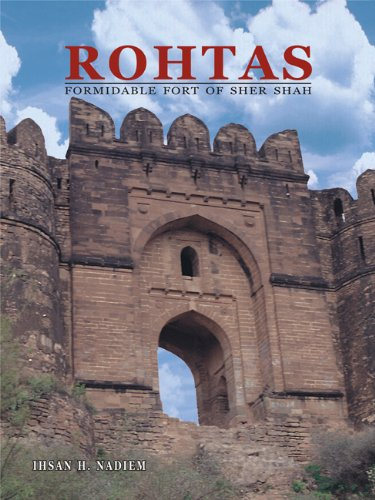 Rohtas: Formidable Fort of Sher Shah Nadiem,